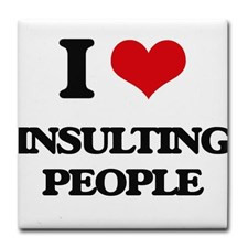 Love Insulting People Tile Coaster for