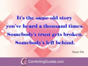 Friendship Broken Trust Quote by Travis Tritt