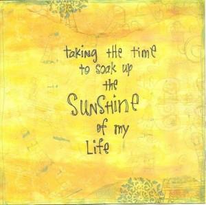 The sunshine of my life