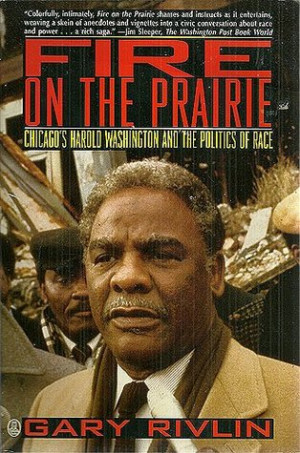 """... Harold Washington and the Politics of Race"""" as Want to Read"""