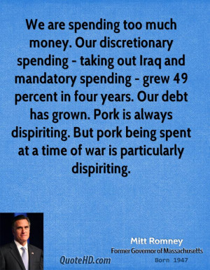 We are spending too much money. Our discretionary spending - taking ...