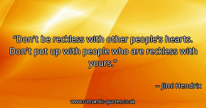 ... dont-put-up-with-people-who-are-reckless-with-yours_600x315_13473.jpg