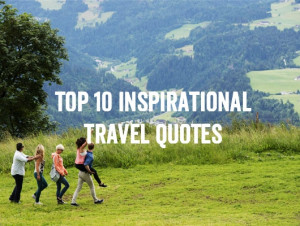 ... travel quotes inspirational quotes about family vacations travel