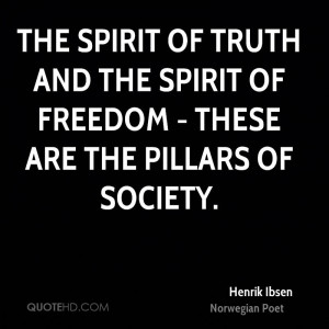 The spirit of truth and the spirit of freedom - these are the pillars ...