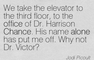 the elevator to the third floor, to the office of Dr. Harrison Chance ...