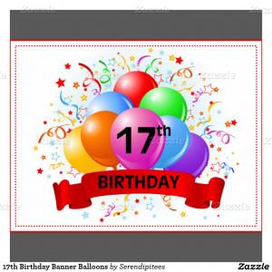 17th Birthday Quotes 17th Birthday Banner Balloons