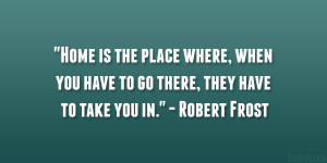 """... you have to go there, they have to take you in."""" – Robert Frost"""