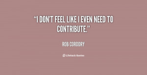 quote-Rob-Corddry-i-dont-feel-like-i-even-need-75079.png