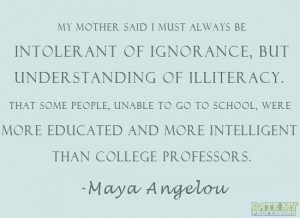 ... educated and more intelligent than college professors.