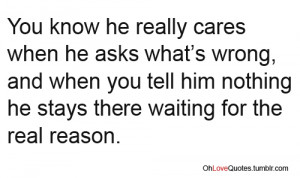 Caring Quotes For Him You know he really care when