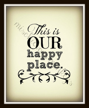 This is Our Happy Place - 8x10 inspirational quote, print format on ...