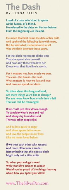 The Dash by Linda Ellis ...my Mom did this poem with her 6th graders ...