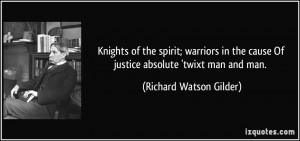 Knights of the spirit; warriors in the cause Of justice absolute ...