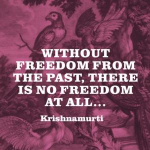 quotes-freedom-past-krishnamurti-480x480.jpg