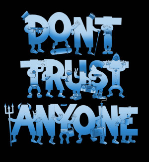 Dont Trust Anyone Quotes Pictures