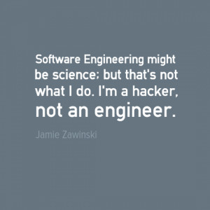 Engineering Quotes - Jamie Zawinski
