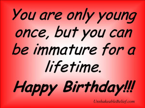Quotes - Birthday - Immature