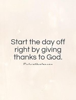 Morning Quotes God Quotes Thank You God Quotes Thank God Quotes