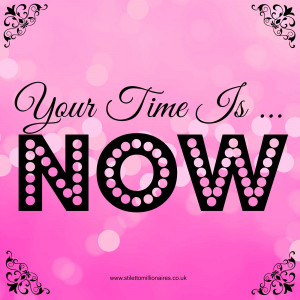 Motivational Monday Quote – Your Time Is Now