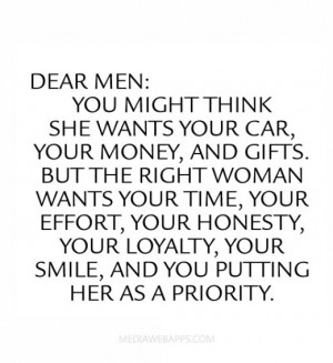 The right woman wants time, effort, loyalty