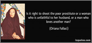 ... unfaithful to her husband, or a man who loves another man? - Oriana