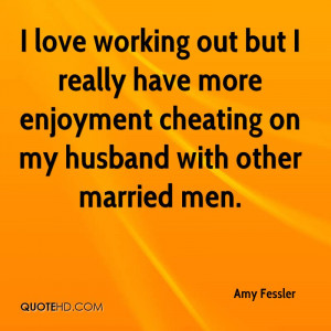 amy-fessler-quote-i-love-working-out-but-i-really-have-more-enjoyment ...