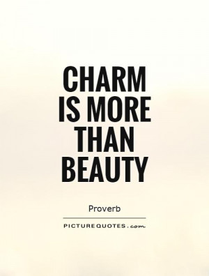 Charm is more than beauty Picture Quote #1
