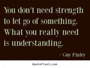 ... go of something. what you really.. Guy Finley top inspirational quotes