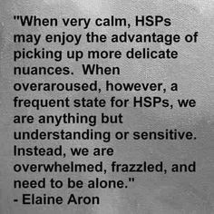 ... Being an HSP (Highly Sensitive Person) >> Pinning for the quote. More