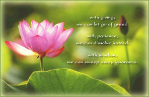 ... , we can dissolve hatred. With wisdom, we can sweep away ignorance