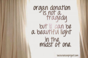Organ Donation Quotes Sayings
