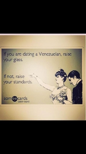 If you are dating a venezuelan