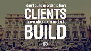 in order to build. - Ayn Rand Architecture Quotes by Famous Architects ...