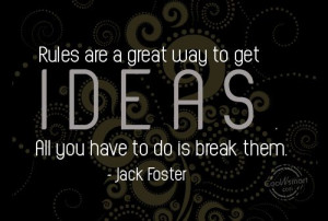 Break The Rules Quotes Ideas quote rules are a great