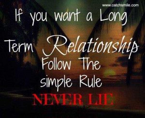 If You Want A Long Term Relationship Follow the Simple Rule Never Lie