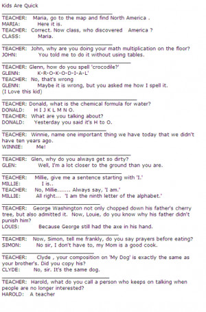 ... conversation between Teacher and Students. Funny qoutes, funny stories