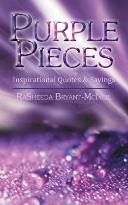 Purple Pieces: Inspirational Quotes & Sayings