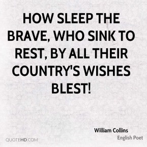 William Collins - How sleep the brave, who sink to rest, By all their ...