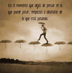 ... de la vida, frases para reflexionar acerca de lo valioso que es tener