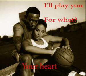 Love Love Quote Love And Basketball Movie Quote Cute Basketball.