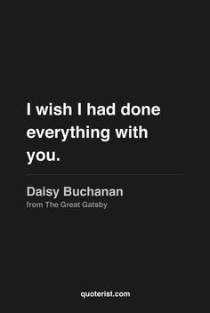 This is showing Daisy's true emotions. It is saying that she wishes ...