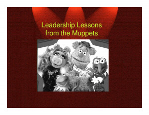 Lessons from the Muppets Leadership Lessons from the Muppets ...