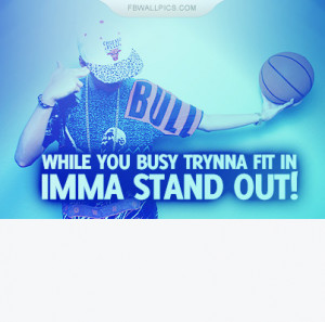 Imma Stand Out Quote Picture
