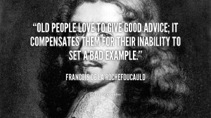 File Name : quote-Francois-de-La-Rochefoucauld-old-people-love-to-give ...