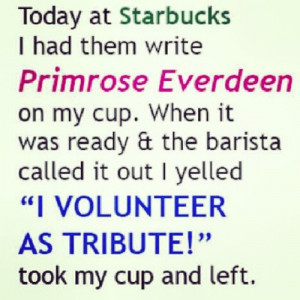Hunger Games humor at Starbucks! LOL