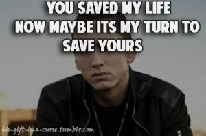 Eminem quotes sayings you saved my life