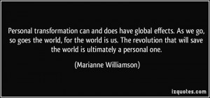 Personal transformation can and does have global effects. As we go, so ...