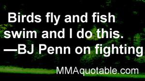 BJ Penn Quotes