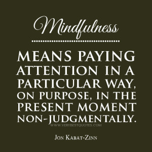 ... quotes, mindfulness means paying attention, Jon Kabat-Zinn quotes