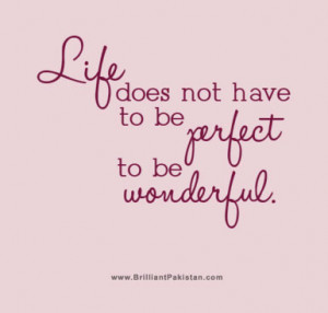 life, perfect, phrases, quote, quotes, text, true, wonderful
